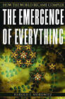 The Emergence of Everything: How the World Became Complex by Harold J. Morowitz (Paperback, 2004)