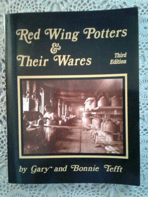 RED WING POTTERS AND THEIR WARES By Gary Tefft  Signed