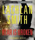Bear Is Broken by Lachlan Smith (CD-Audio, 2013)