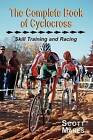 The Complete Book of Cyclocross, Skill Training and Racing by Scott R Mares (Paperback / softback, 2008)