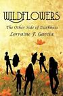 Wildflowers The Other Side of Darkness Paperback – 21 Jul 2009