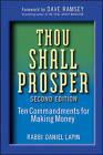Thou Shall Prosper: Ten Commandments for Making Money by Rabbi Daniel Lapin (Hardback, 2009)