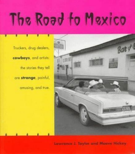 """""""Road to Mexico by Taylor, Lawrence J. """""""