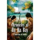 Chronicles of HA HA Bay 9781456876906 by Edward Bessey Paperback
