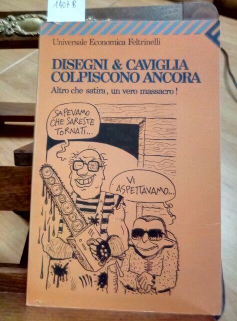 DISEGNI & CAVIGLIA COLPISCONO ANCORA - 1991 - FELTRINELLI (1407B) UMORISMO