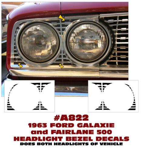 LH RH HEADLIGHT BEZEL DECALS FAIRLANE 500 A822 1963 FORD GALAXIE