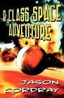 B Class Space Adventure by Jason Cordray (Paperback / softback, 2012)