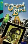 Oxford Reading Tree Treetops Graphic Novels: Level 16: The Caged Bird by Claire Kelly (Paperback, 2014)