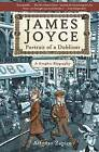 James Joyce: Portrait of a Dubliner--A Graphic Biography by Alfonso Zapico (Hardback, 2016)