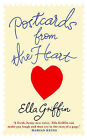 Postcards from the Heart by Ella Griffin (Hardback, 2011)