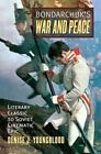 Bondarchuk's 'War and Peace': Literary Classic to Soviet Cinematic Epic by Denise J. Youngblood (Hardback, 2014)