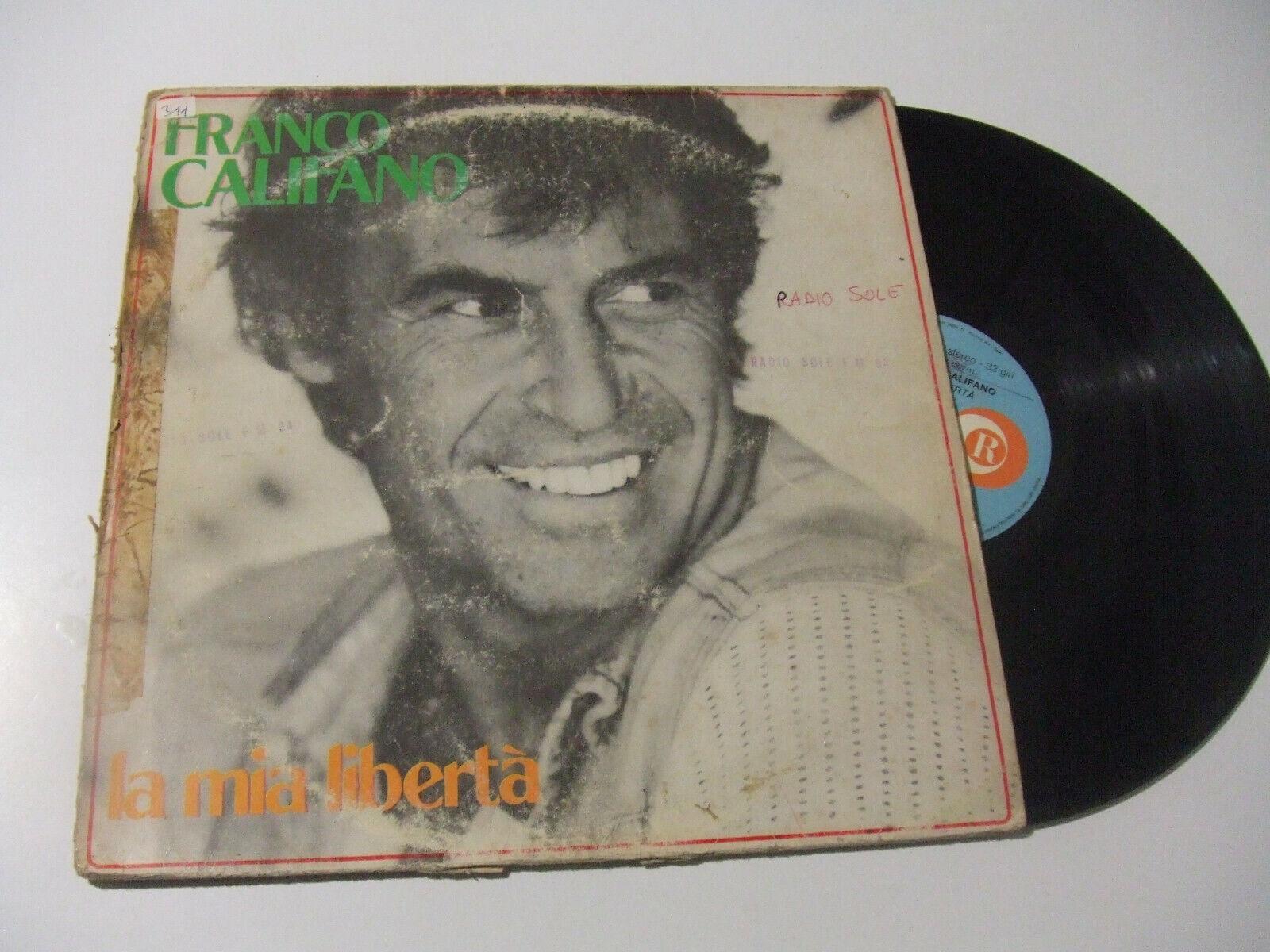 Franco Califano – La Mia Libertà - Disco Vinile 33 Giri LP Album ITALIA  1981