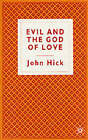 Evil and the God of Love by John Harwood Hick (Paperback, 1985)