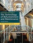 Construction Technology 3: The Technology of Refurbishment and Maintenance: 3 by Alison Cotgrave, Mike Riley (Paperback, 2011)