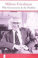 Why Government Is The Problem (essays In Public Policy) By Milton Friedman, (pap on sale