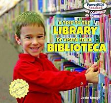 A Trip to the Library  De Visita En La Biblioteca (Powerkids Readers: -ExLibrary