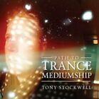 Path to Trance Mediumship 0767715037928 by Tony Stockwell CD