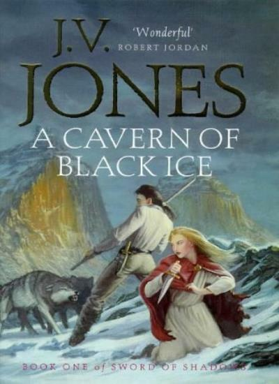 A Cavern Of Black Ice: Book 1 of the Sword of Shadows,J. V. Jo ,.9781857236941
