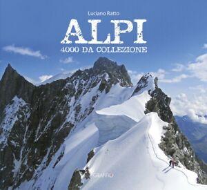 Alpi. 4000 da collezione - Ratto Luciano