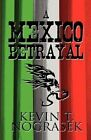 A Mexico Betrayal by Kevin T Nograsek (Paperback / softback, 2012)