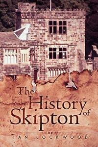 The-History-of-Skipton-by-Ian-Lockwood-NEW-Book-FREE-amp-Paperba