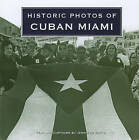 Historic Photos of Cuban Miami by Jennifer Ortiz (Hardback, 2010)
