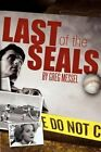 Last of the Seals by Greg Messel (Paperback / softback, 2012)