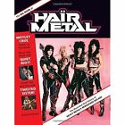 The Big Book of Hair Metal: The Illustrated Oral History of Heavy Metal's Debauched Decade by Martin Popoff (Hardback, 2014)