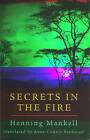 Secrets in the Fire by Henning Mankell (Paperback, 2000)