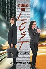 Finding the Lost : A Data Log by Diego Rivera Valentin (2016, Paperback)