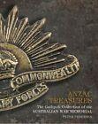 ANZAC Treasures The Gallipoli Collection of The Australian War Memorial Hardcover – 1 Oct 2014