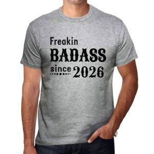 Freakin-Badass-Since-2026-Hombre-Camiseta-Gris-Regalo-De-Cumpleanos-00394