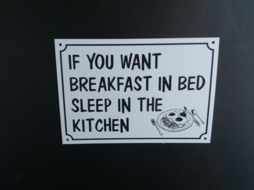 MOM FUNNY SIGN IF YOU WANT BREAKFAST IN BED SLEEP IN KITCHEN NAN GIFT PRESENT