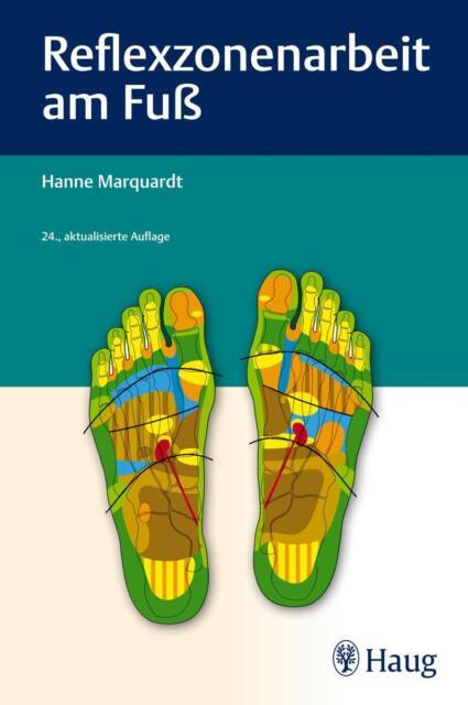 Reflexzonenarbeit am Fuß von Hanne Marquardt (2011, Gebundene Ausgabe)