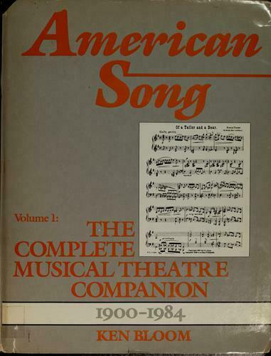American Song : The Complete Musical Theatre Companion by Bloom, Ken
