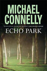 Echo Park by Michael Connelly (Hardback, 2006)