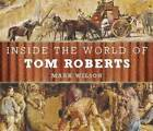 Inside the World of Tom Roberts: A Ben and Gracie Art Adventure by Mark Wilson (Hardback, 2012)