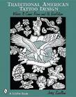 Traditional American Tattoo Design: Where it Came from and Its Evolution by Jerry Swallow (Paperback, 2008)