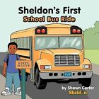 Sheldon's First School Bus Ride by Shawn Carter (Paperback, 2012)
