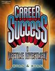 Career Success: A Lifetime Investment by Roberta Ryan, Jerry Ryan (Paperback, 2000)