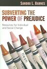 Subverting the Power of Prejudice by Sandra L. Barnes (Paperback, 2006)