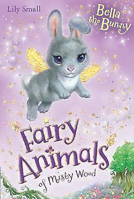 Bella the Bunny (Fairy Animals of Misty Wood), Small, Lily, Good Book