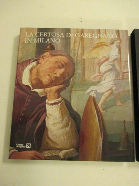 LA CERTOSA DI GAREGNANO IN MILANO - Carlo Capponi SILVANA Ed. 2003