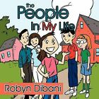 The People In My Life by Robyn Dibani (Paperback, 2011)