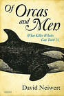 Of Orcas and Men: What Killer Whales Can Teach Us by David Neiwert (Hardback, 2014)