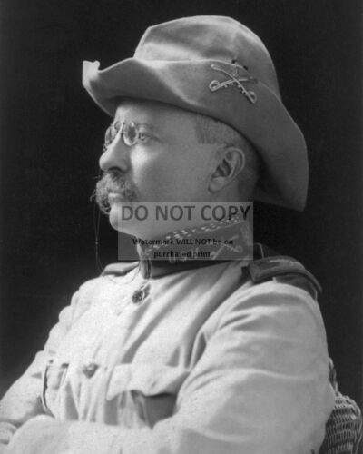 """COLONEL THEODORE ROOSEVELT OF THE /""""ROUGH RIDERS/"""" IN 1898-8X10 PHOTO EP-740"""