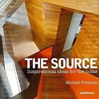 The Source: Inspirational Ideas for the Home by Michael Freeman (Paperback, 2009)