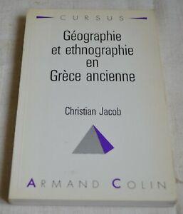 GEOGRAPHIE ET ETHNPGRAPHIE EN GRECE ANCIENNE DE C JACOB ED ARMAND COLIN 1991