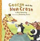 George and the New Craze by Alice Hemming (Paperback, 2016)