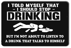 Details about FUNNY TOLD MYSELF TO STOP DRINKING GARAGE METAL SIGN
